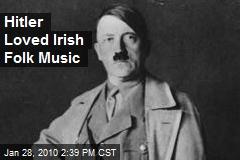 hitler-loved-irish-folk-music